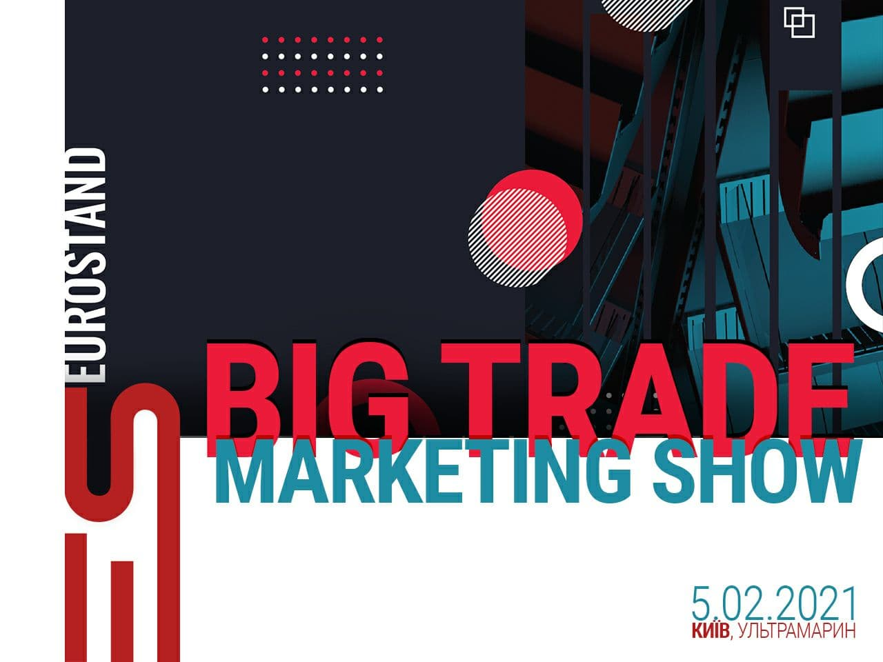 Компания «EUROSTAND» примет участие в Big Trade-Marketing Show-2021